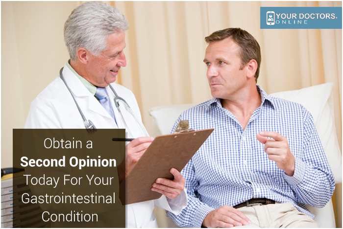 Obtain a Second Opinion Today For Your Gastrointestinal Condition