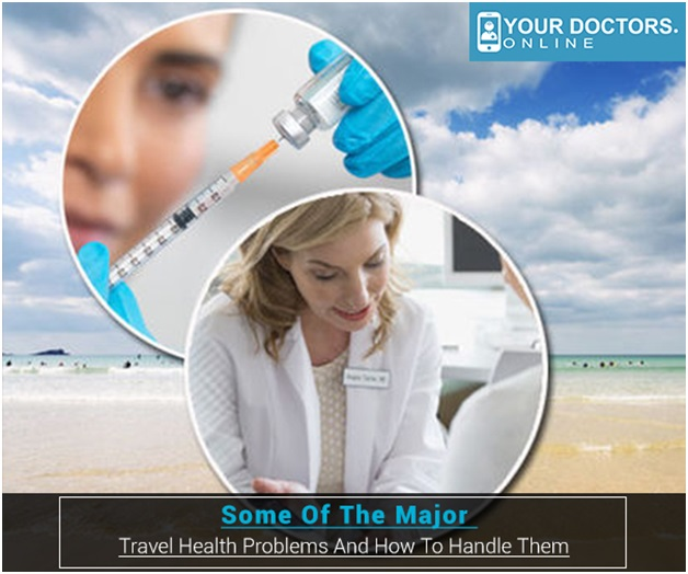 Some Of The Major Travel Health Problems And How To Handle Them