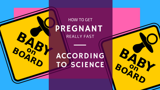 How To Get Pregnant Really Fast, According to Science