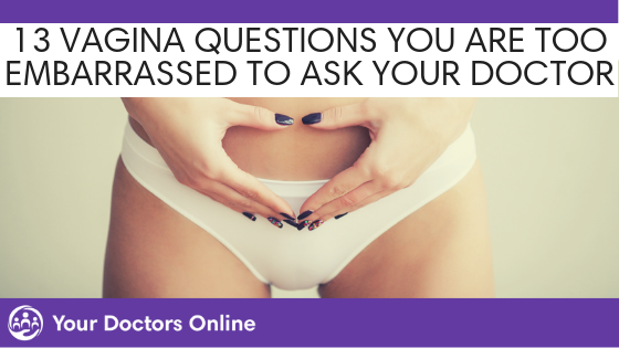 13 Vagina Questions You're Too Embarrassed to Ask Your Doctor