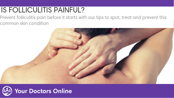 Is Folliculitis Painful?