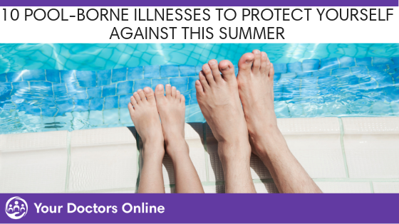 10 Pool Borne Illnesses to Protect Yourself Against This Summer