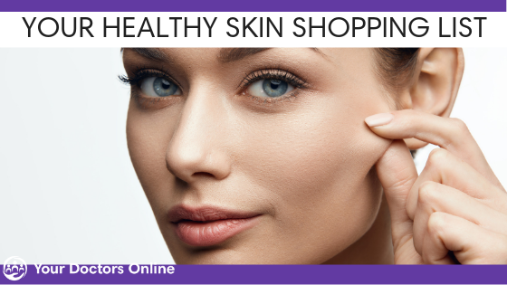 Your Healthy Skin Shopping List