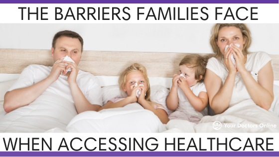 Barriers Families Face when Accessing Healthcare