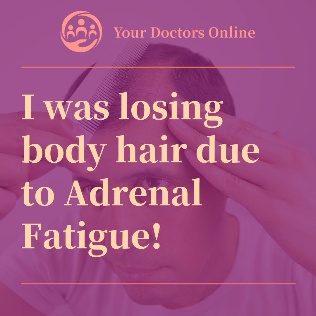I Was Losing Body Hair Due To Adrenal Fatigue!
